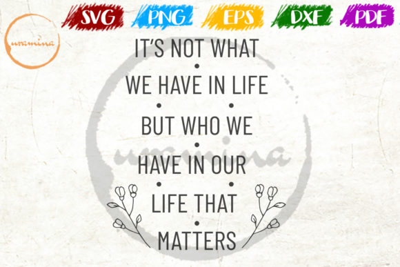 Download Free It S Not What We Have In Life But Who Graphic By Uramina for Cricut Explore, Silhouette and other cutting machines.