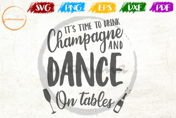 Download Free It S Time To Drink Champagne Dance Graphic By Uramina Creative for Cricut Explore, Silhouette and other cutting machines.