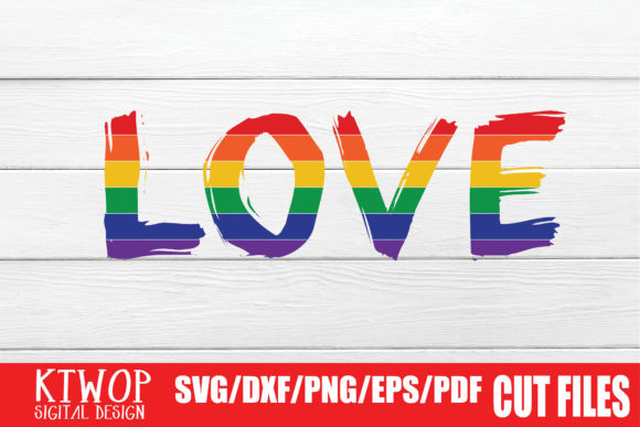 Download Free Lgbt Cut Files Gay Pride Love Graphic By Ktwop Creative Fabrica for Cricut Explore, Silhouette and other cutting machines.