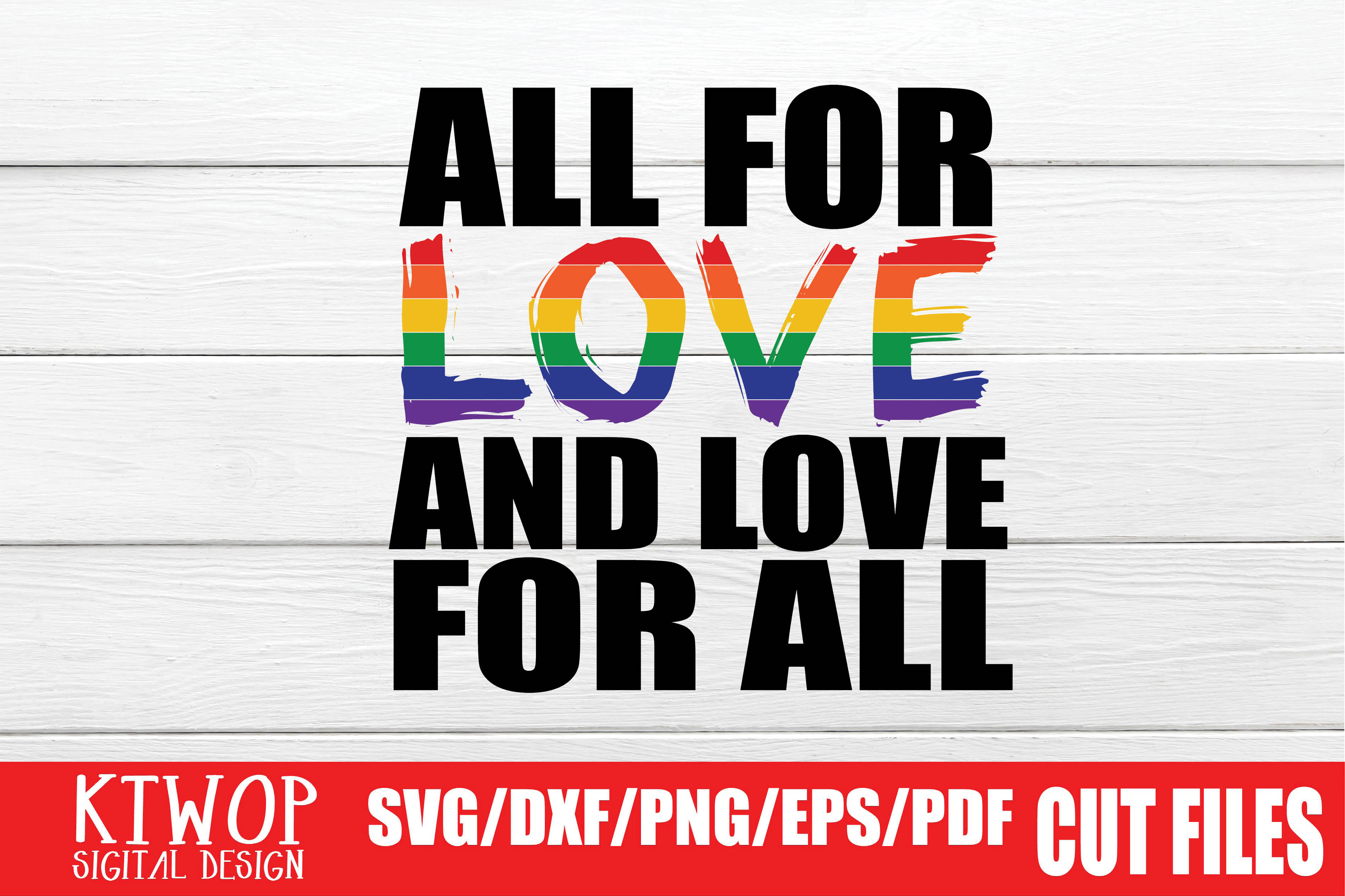 Download Free Lgbt Cut Files Gay Pride Love Graphic By Mr Pagman Creative for Cricut Explore, Silhouette and other cutting machines.