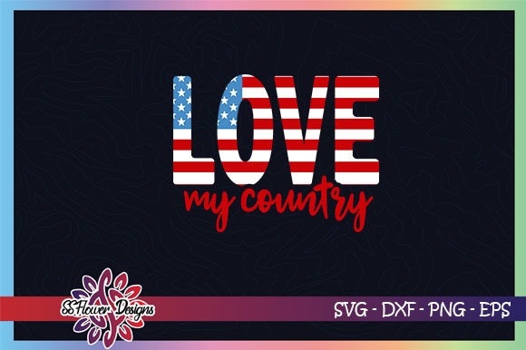 Love My Country American Flag Graphic Crafts By ssflower