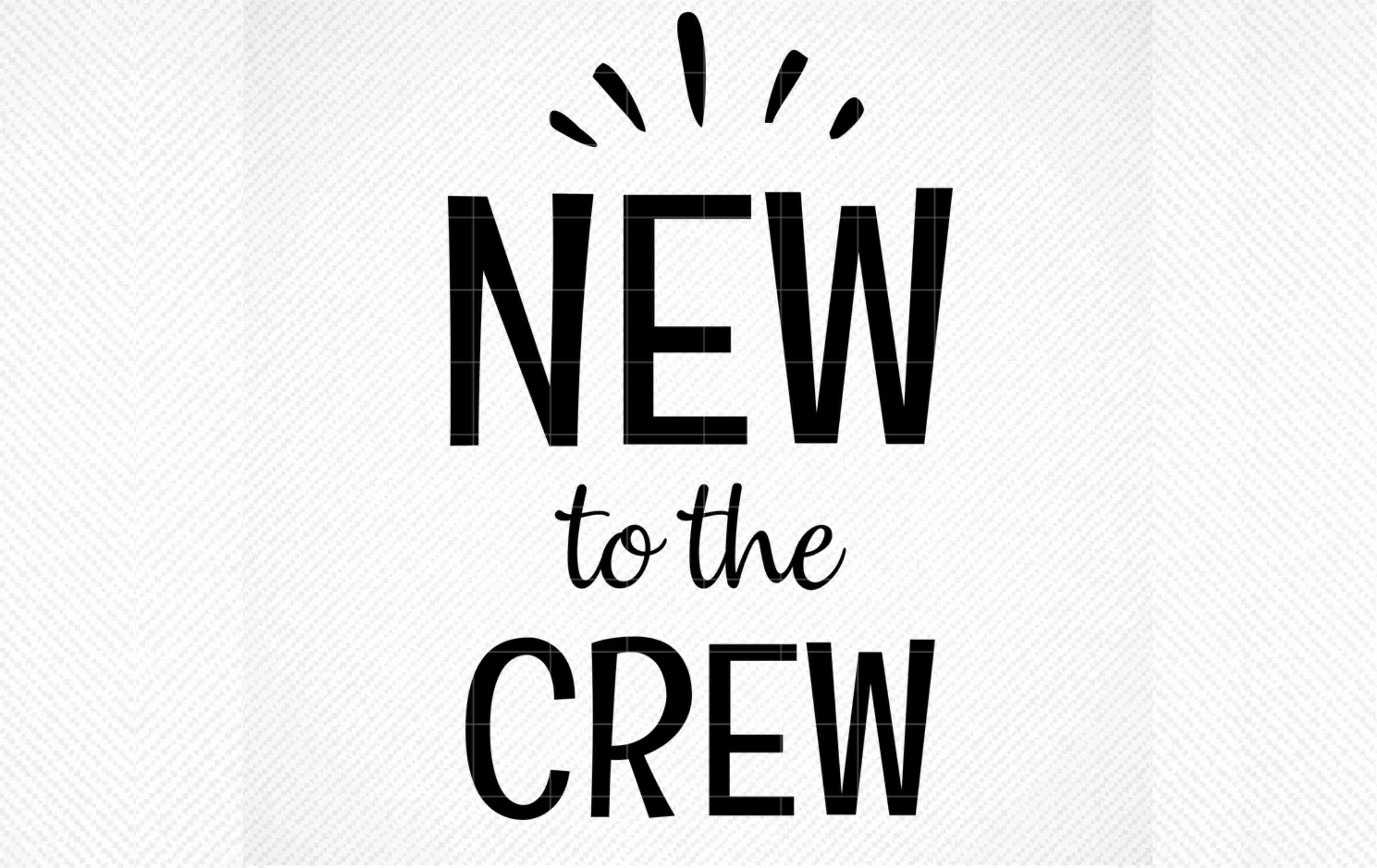 New To The Crew Hello I M New Here Graphic By Svg Den Creative Fabrica