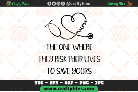 Nurse the One Where They Risk Their Life Graphic Crafts By Crafty Files