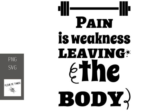 Print on Demand: Pain is Weakness Leaving the Body Graphic Print Templates By Fleur de Tango