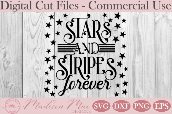 Download Free Patriotic Stars And Stripes Forever Graphic By Madison Mae for Cricut Explore, Silhouette and other cutting machines.