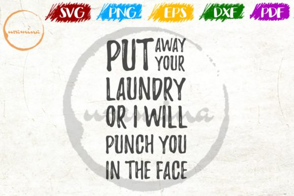 Download Free Put Away Your Laundry Or I Will Punch Graphic By Uramina for Cricut Explore, Silhouette and other cutting machines.
