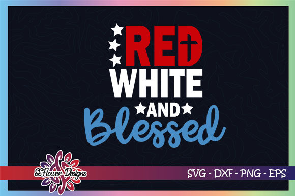 Red, White and Blessed, 4th of July Graphic Crafts By ssflower