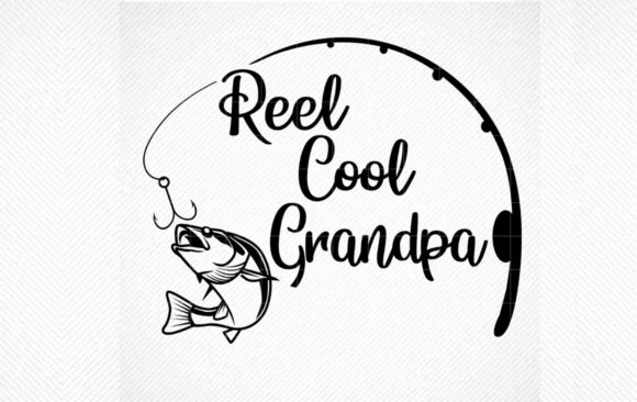 Reel Cool Grandpa Fishing Graphic By Svg Den Creative Fabrica