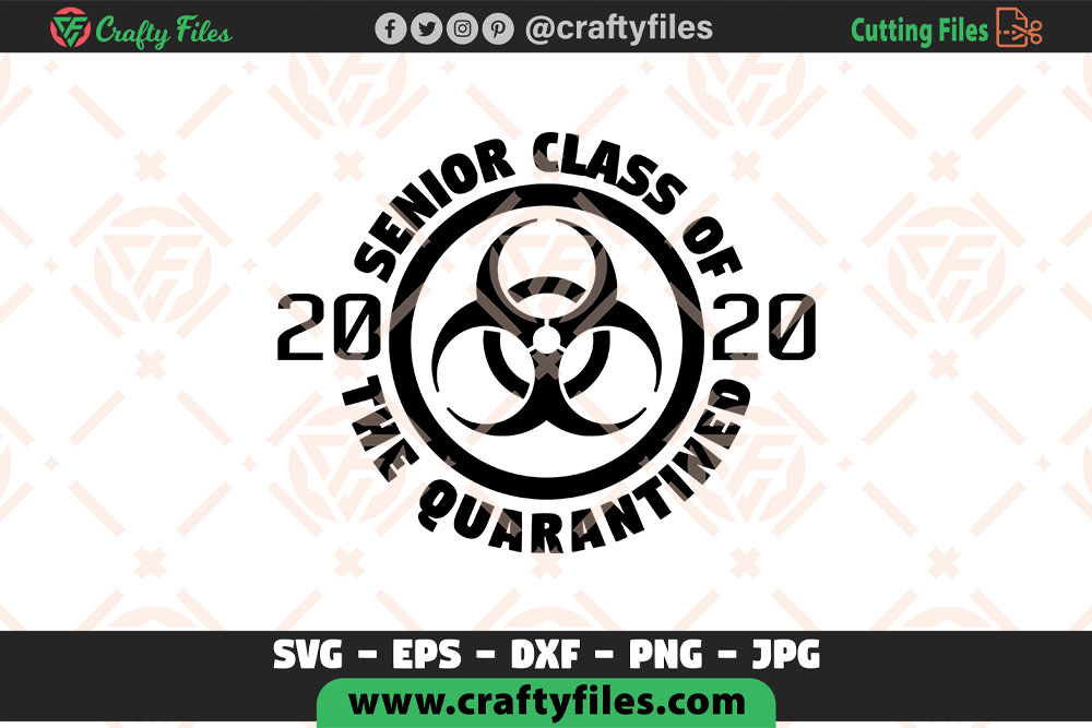 Download Free Senior Class Of 2020 The Quarantine Graphic By Crafty Files for Cricut Explore, Silhouette and other cutting machines.