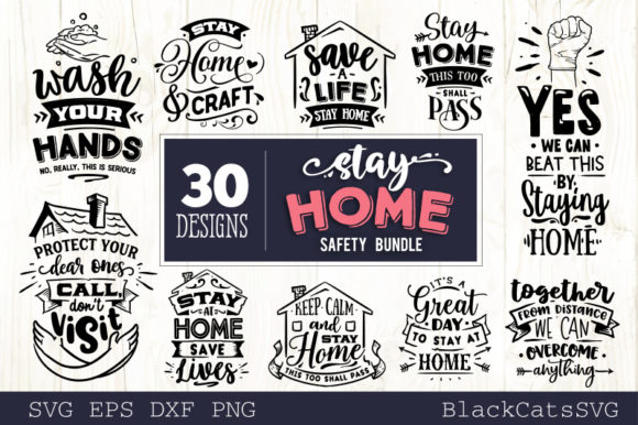 Download Free Stay Home Bundle 30 Designs Graphic By Blackcatsmedia Creative for Cricut Explore, Silhouette and other cutting machines.