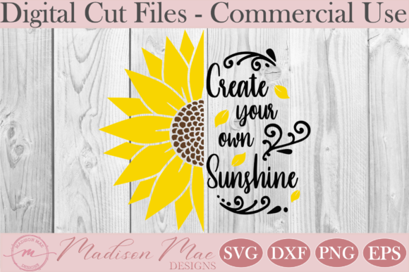 Download Free Sunflower Create Your Own Sunshine Graphic By Madison Mae for Cricut Explore, Silhouette and other cutting machines.