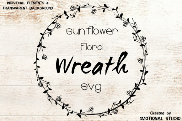 Download Free Sunflower Floral Wreath Cut File Graphic By 3motional Creative for Cricut Explore, Silhouette and other cutting machines.