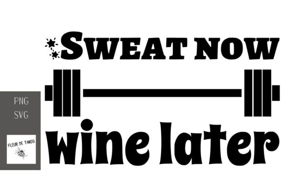 Print on Demand: Sweat Now Wine Later Graphic Print Templates By Fleur de Tango