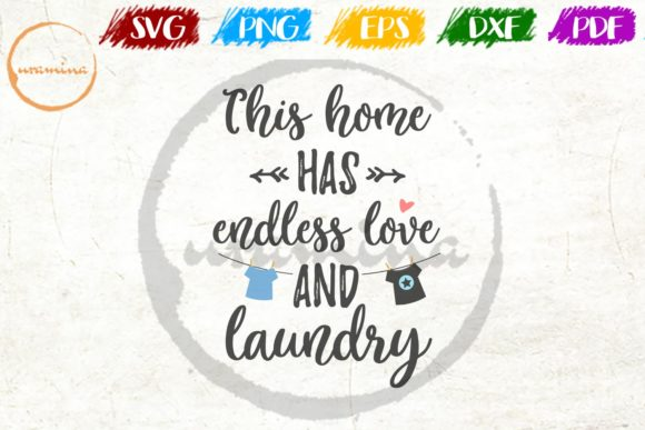 Download Free This House Has Endless Love And Laundry Graphic By Uramina for Cricut Explore, Silhouette and other cutting machines.