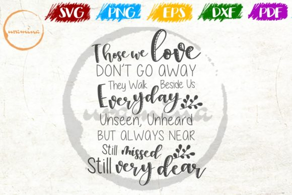Download Free Those We Love Son T Go Away They Walk Graphic By Uramina for Cricut Explore, Silhouette and other cutting machines.
