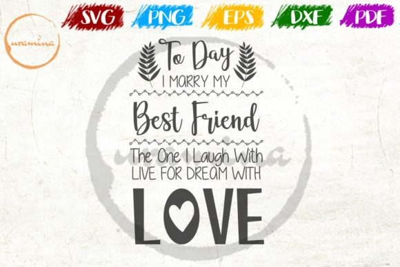Download Free To Day I Marry My Best Friend The One Graphic By Uramina for Cricut Explore, Silhouette and other cutting machines.