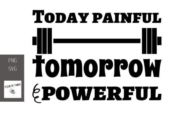 Print on Demand: Today Painful Tomorrow Powerful Graphic Print Templates By Fleur de Tango