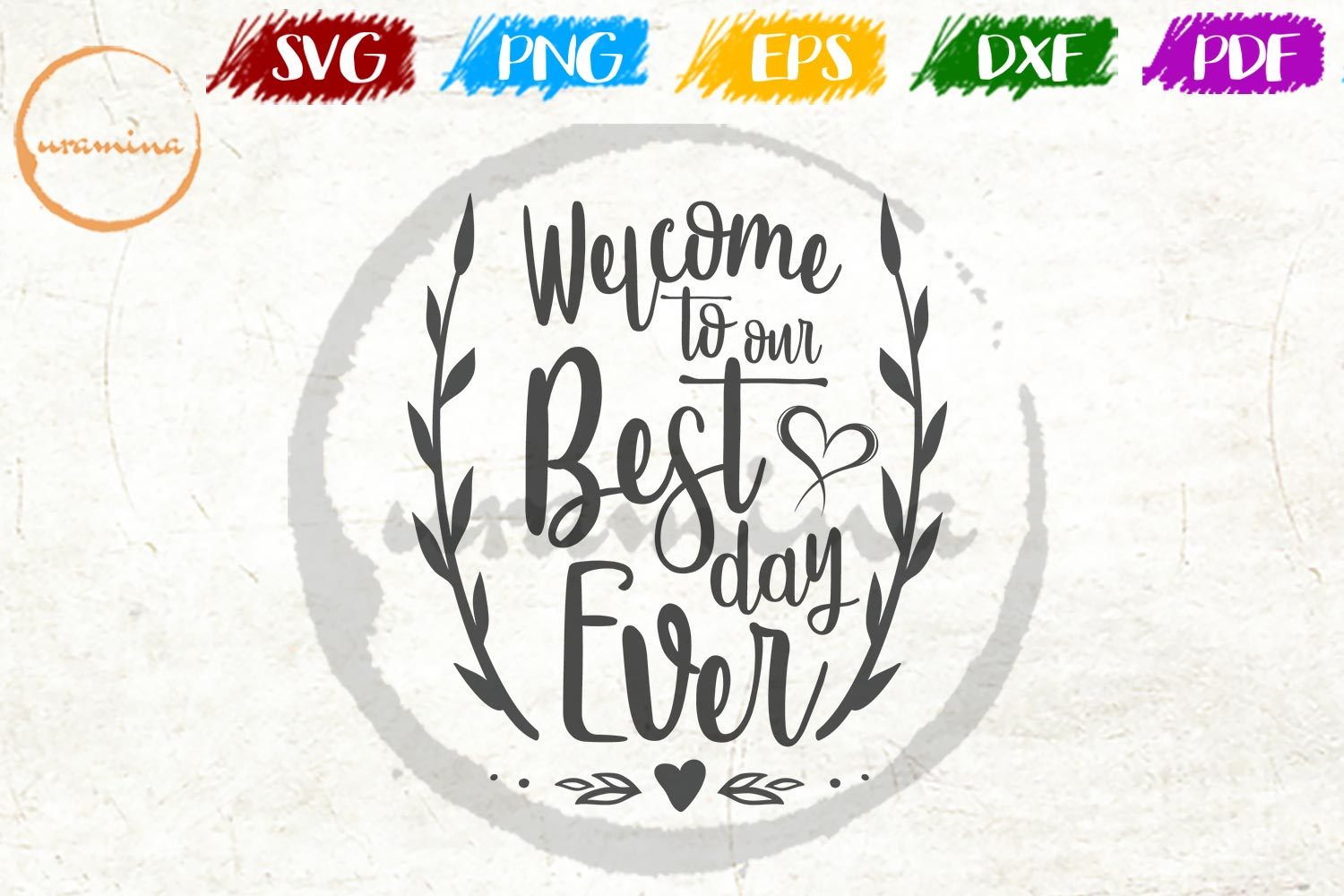 Download Free Welcome To Our Best Day Ever Grafik Von Uramina Creative Fabrica for Cricut Explore, Silhouette and other cutting machines.
