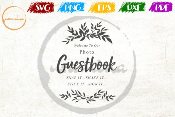 Download Free Welcome To Our Photo Guestbook Snap It Graphic By Uramina for Cricut Explore, Silhouette and other cutting machines.