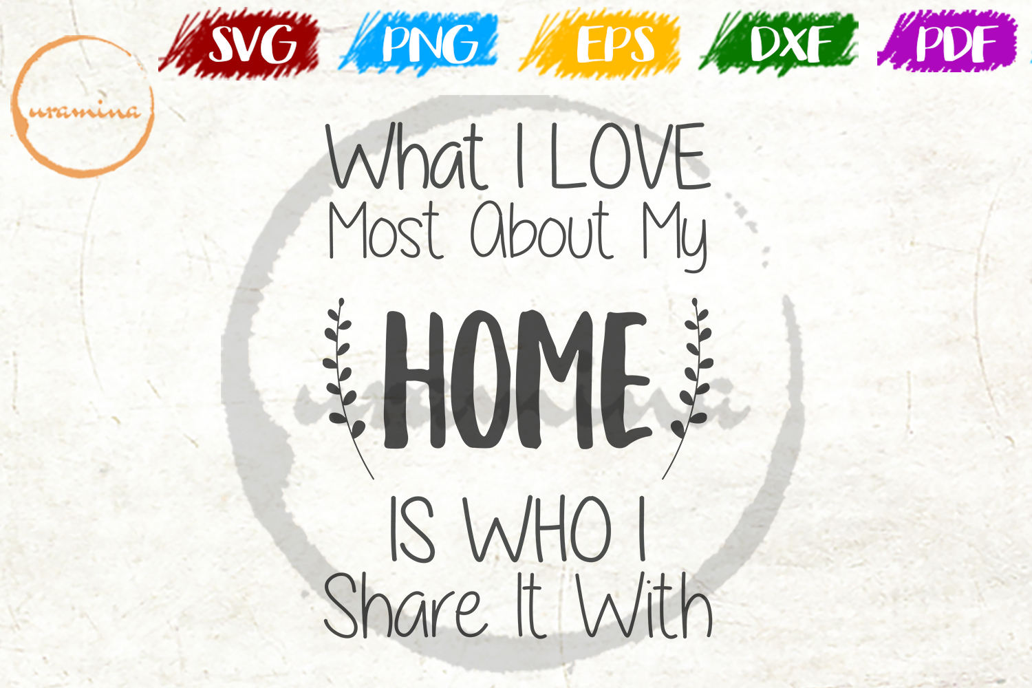 Download Free What I Love Most About My Home Is Graphic By Uramina Creative SVG Cut Files