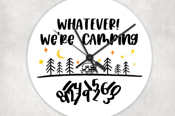 Download Free Whatever We Re Camping Clock Design Graphic By Simply Cut Co for Cricut Explore, Silhouette and other cutting machines.