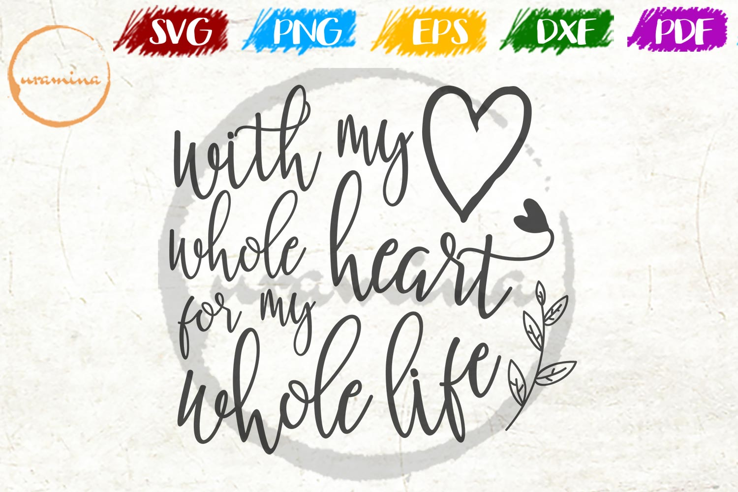 With My Whole Heart For My Whole Life Graphic By Uramina Creative Fabrica
