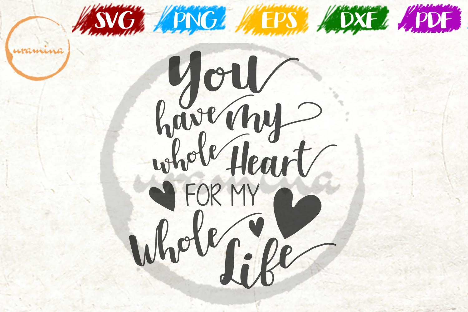 Download Free You Have My Whole Heart For My Whole Graphic By Uramina for Cricut Explore, Silhouette and other cutting machines.