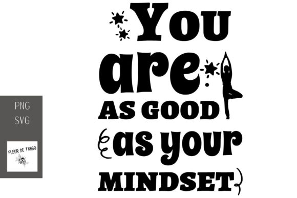 Print on Demand: You Are As Good As Your Mindset Graphic Print Templates By Fleur de Tango