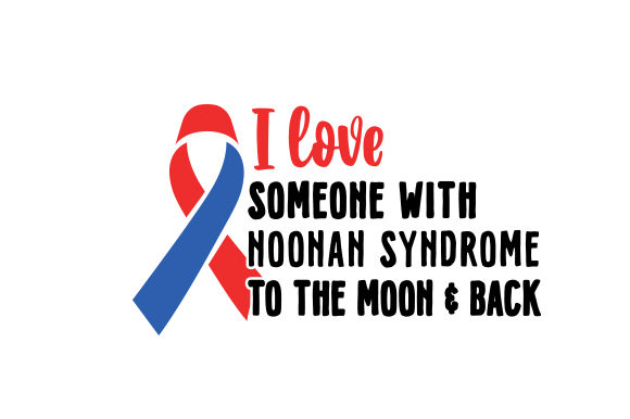 Download Free I Love Someone With Noonan Syndrome To The Moon Back Svg Cut for Cricut Explore, Silhouette and other cutting machines.