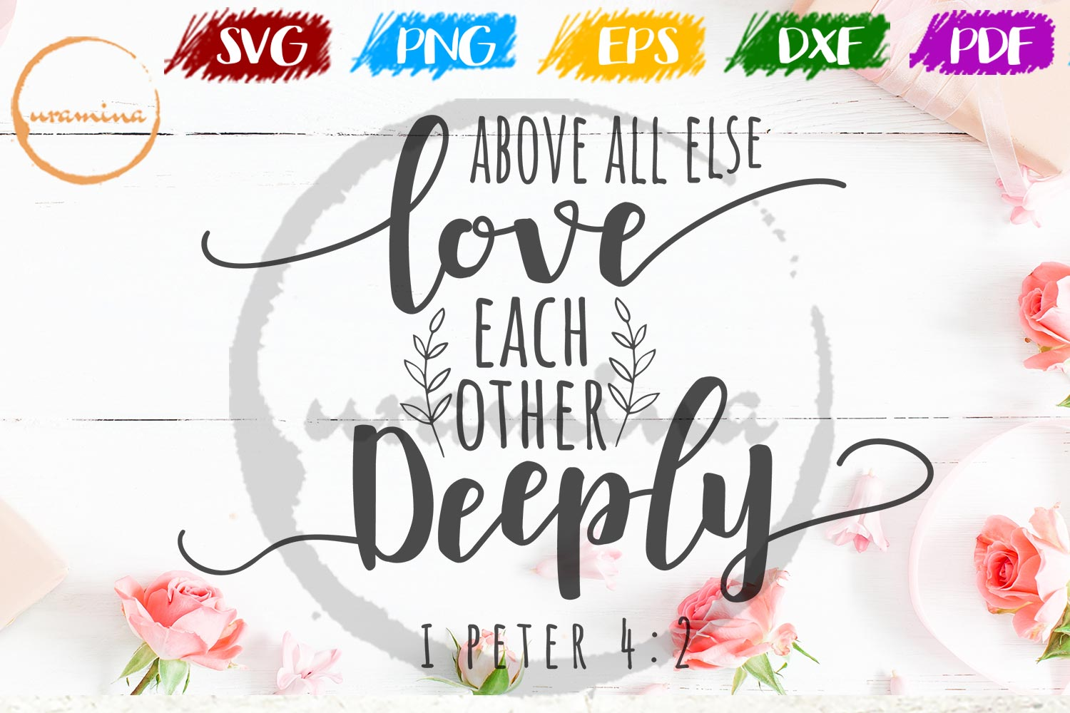 Download Free Above All Else Love Each Other Deeply Graphic By Uramina for Cricut Explore, Silhouette and other cutting machines.