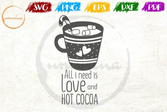 Print on Demand: All I Need is Love and Hot Cocoa Graphic Crafts By Uramina