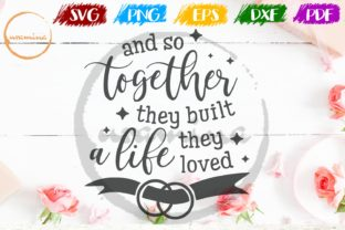 And So Together They Built A Life Graphic By Uramina Creative Fabrica