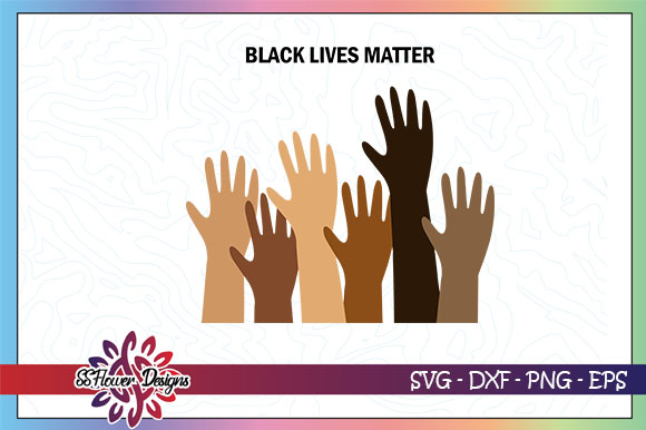 Download Free Black Lives Matter Raising Hands Graphic By Ssflower Creative for Cricut Explore, Silhouette and other cutting machines.