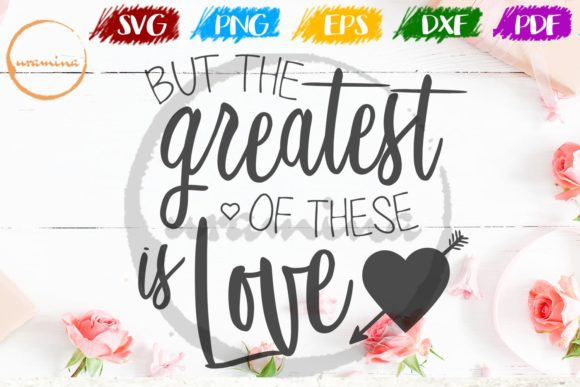 Download Free But The Greatest Of These Is Love Graphic By Uramina Creative SVG Cut Files
