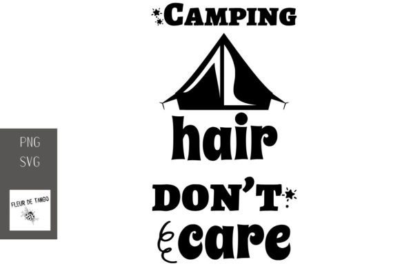 Print on Demand: Camping Hair Don't Care Graphic Print Templates By Fleur de Tango