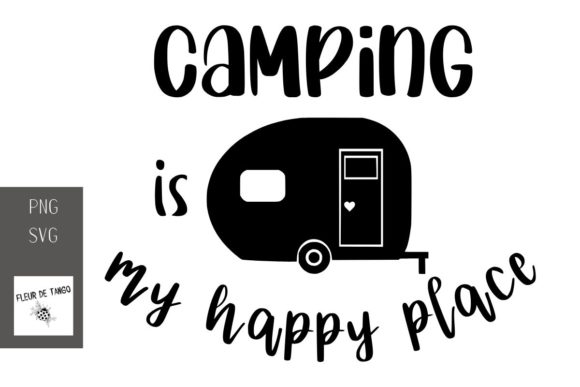 Download Free Camping Is My Happy Place Graphic By Fleur De Tango Creative for Cricut Explore, Silhouette and other cutting machines.