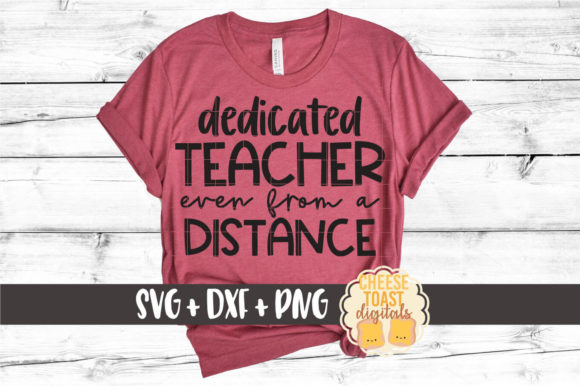 Download Free Dedicated Teacher Even From A Distance Graphic By for Cricut Explore, Silhouette and other cutting machines.