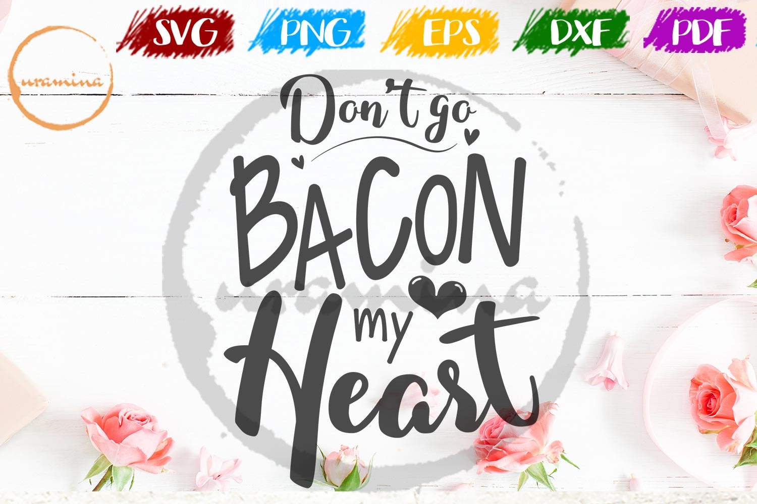 Download Free Don T Go Bacon My Heart Graphic By Uramina Creative Fabrica for Cricut Explore, Silhouette and other cutting machines.