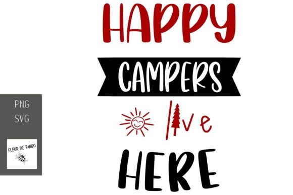 Download Free Happy Campers Live Here Graphic By Fleur De Tango Creative Fabrica for Cricut Explore, Silhouette and other cutting machines.