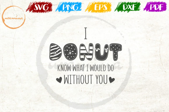 Download Free I Donut Know What I Would Do Without You Graphic By Uramina for Cricut Explore, Silhouette and other cutting machines.