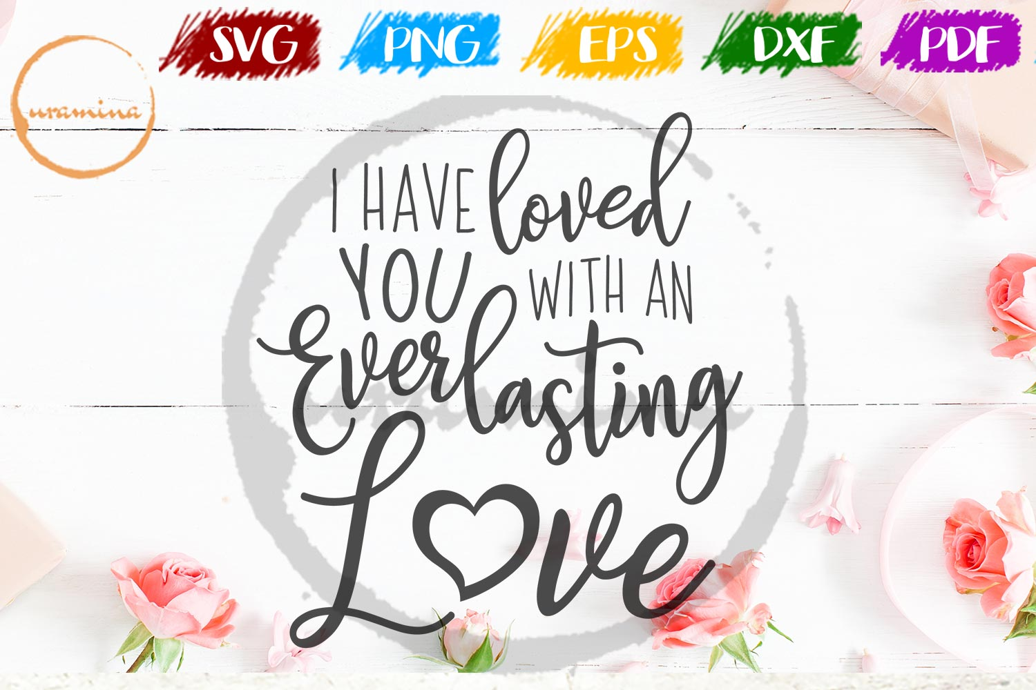 Download Free I Have Loved You With An Everlasting Graphic By Uramina for Cricut Explore, Silhouette and other cutting machines.
