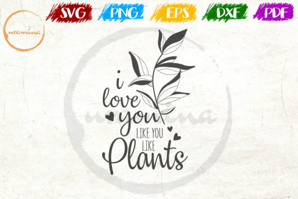 Download Free I Love You Like You Like Plants Graphic By Uramina Creative for Cricut Explore, Silhouette and other cutting machines.