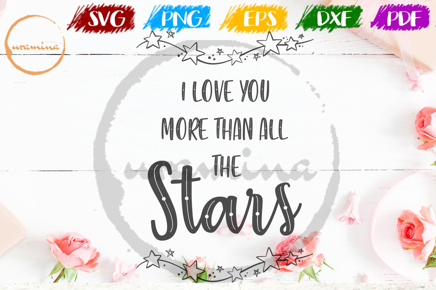 Download Free I Love You More Than All The Stars Graphic By Uramina Creative for Cricut Explore, Silhouette and other cutting machines.
