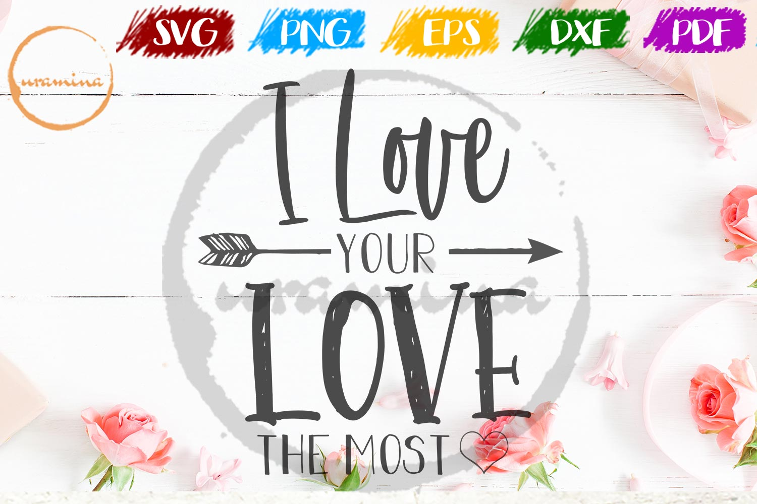 Download Free I Love Your Love The Most Graphic By Uramina Creative Fabrica for Cricut Explore, Silhouette and other cutting machines.