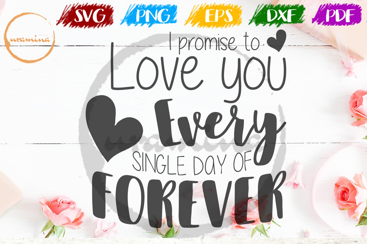 Download Free I Promise To Love You Every Single Day Graphic By Uramina for Cricut Explore, Silhouette and other cutting machines.