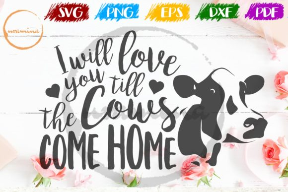 Print on Demand: I Will Love You Till the Cows Come Home Graphic Crafts By Uramina