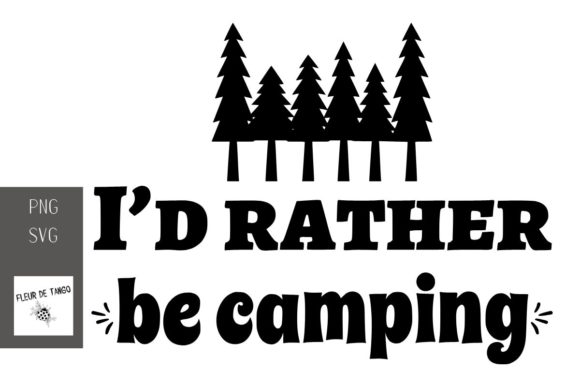 Print on Demand: I'd Rather Be Camping Graphic Print Templates By Fleur de Tango