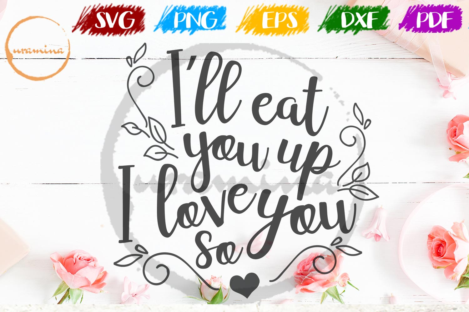 Download Free I Ll Eat You Up I Love You So Graphic By Uramina Creative Fabrica for Cricut Explore, Silhouette and other cutting machines.