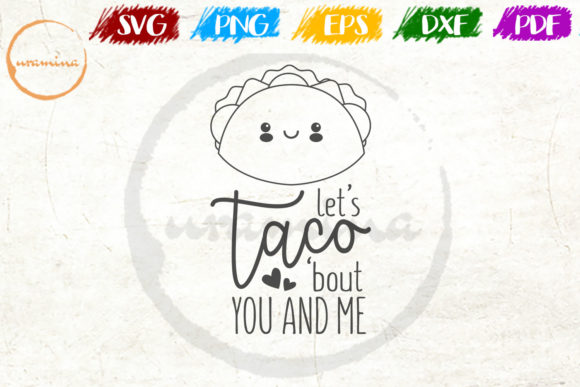 Download Free Let S Taco Bout You And Me Graphic By Uramina Creative Fabrica for Cricut Explore, Silhouette and other cutting machines.
