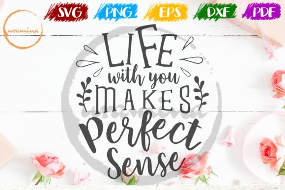 Download Free Life With You Makes Perfect Sense Graphic By Uramina Creative for Cricut Explore, Silhouette and other cutting machines.